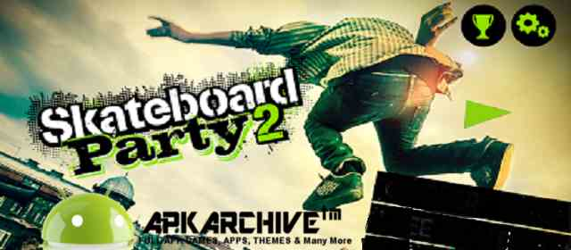 Skateboard Party 2 v1.0 [Money Mod] Apk